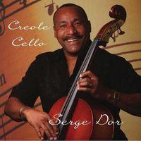 Serge Dor - Creole Cello