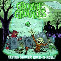 Groovie Ghoulies - Flying Saucer Rock N Roll [Vinyl]
