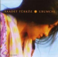 Saadet Turkoz - Urumchi