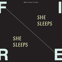Fire - She Sleeps, She Sleeps