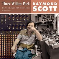 Raymond Scott - Three Willow Park (Electronic Music From Inner Space 1961-1971)