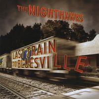 Nighthawks - Last Train to Bluesville