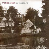 Black Watch - Led Zeppelin Five