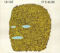 La Luz - It's Alive