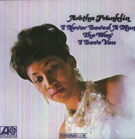 Aretha Franklin - I Never Loved A Man The Way I Love You [Import]