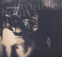 Joe Henry - Invisible Hour [Import]
