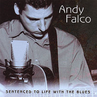 Andy Falco - Sentenced to Life with the Blues