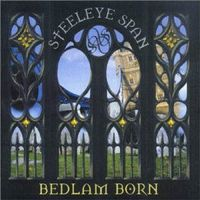 Steeleye Span - Bedlam Born