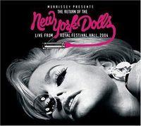New York Dolls - Morrissey Presents Return Of The New York Dolls: Live From Royal Festival Hall 2004