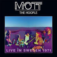 Mott The Hoople - Live in Sweden 1971