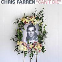 Chris Farren - Can't Die