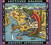 Leftover Salmon - Aquatic Hitchhiker