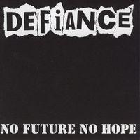 Defiance - No Future No Hope