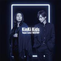 Kinki Kids - Topaz Love / Destiny