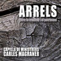 Capella De Ministrers - Arrels