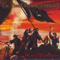 The Dread Crew of Oddwood - Heavy Mahogany