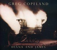 Greg Copeland - Diana & James (Dig)
