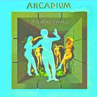 Arcadium - Breathe Awhile