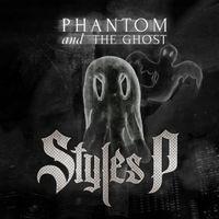 Styles P - Phantom Of The Ghost