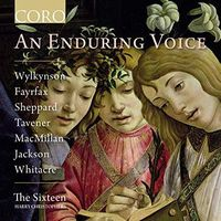 The Sixteen - An Enduring Voice