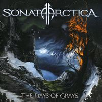 Sonata Arctica - Days Of Grays