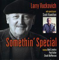 Larry Vuckovich - Somethin Special