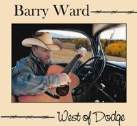Barry Ward - West of Dodge