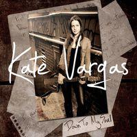 Kate Vargas - Down to My Soul