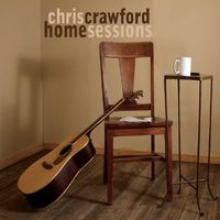 Chris Crawford - Home Sessions