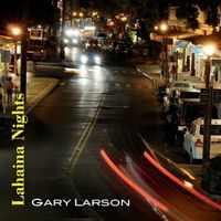 Gary Larson - Lahaina Nights