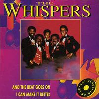 Whispers - And the Beat Goes On/I Can Make It Better