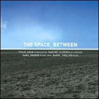 Pauline Oliveros - Space Between with Barre Phillips