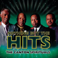 Canton Spirituals - Nothing But The Hits