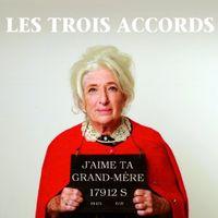 Trois Accords - J Aime Ta Grand-Mere [Import]