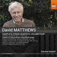 Kreutzer Quartet - David Matthews: Complete String Quartets, Vol. 4