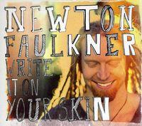 Newton Faulkner - Write It on Your Skin