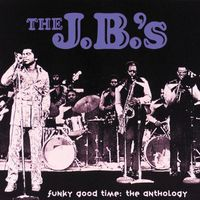 J.B.'s - Funky Good Time-Anthology