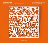 Ensemble Gilles Binchois - L'arbre de Jesse: Gregorian Chant & Medieval Poly