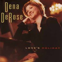 Dena Derose - Love's Holiday
