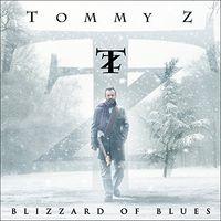 Tommy Z - Blizzard Of Blues [Digipak]