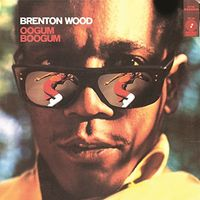 Brenton Wood - Oogum Boogum