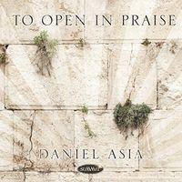 Daniel Asia - To Open In Praise
