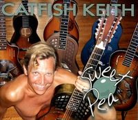 Catfish Keith - Sweet Pea