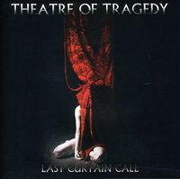 Theatre Of Tragedy - Last Curtain Call [Import]