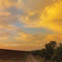 Los Lobos - Gates of Gold