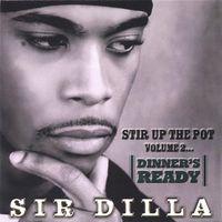 Sir Dilla - Stir Up the Pot, Vol. 2: Dinner's Ready