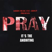 Pray - It's the Anointing