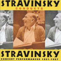 Igor Stravinsky - Stravinsky Conducts Stravinsky: Concert Performances 1957-57