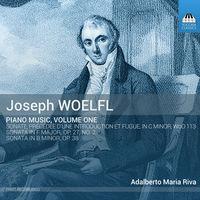 Adalberto Maria Riva - Joseph Woelfl: Piano Music Vol 1