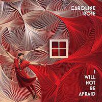 Caroline Rose - I Will Not Be Afraid